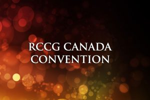 RCCG Canada Convention