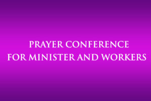 Prayer Conference for Minister and Workers