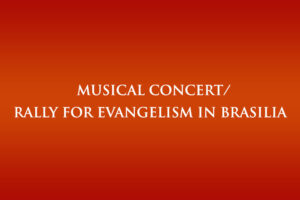 Musical Concert/Rally for Evangelism in Brasilia